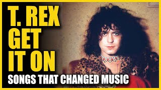 Songs That Changed Music: T. Rex - Get It On
