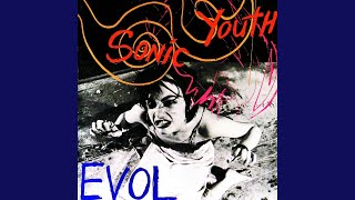 Provided to YouTube by TuneCore Green Light · Sonic Youth Evol ℗ 19...