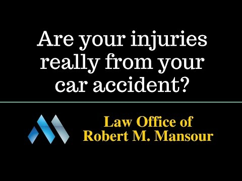 "Valencia CA Injury Attorney asks ""Are your injuries really from your car accident?"""