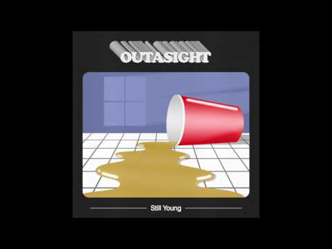 Outasight - Still Young (Audio)