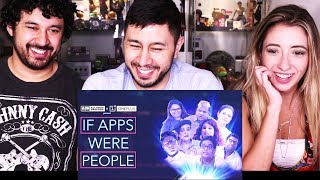 AIB: IF APPS WERE PEOPLE | Reaction w/ Greg & Lauren!