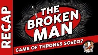 Game of Thrones S06E07: The Broken Man - Serie Recap