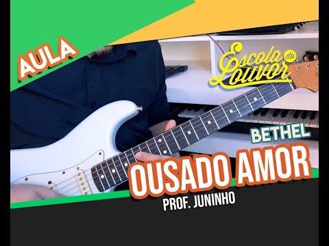 OUSADO AMOR (RECKLESS LOVE) - VIDEO AULA GUITARRA COMPLETA / CIFRA