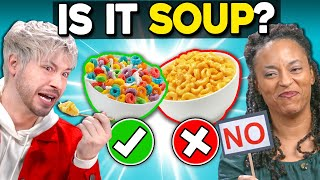 Is Cereal A Soup? | People Vs. Food