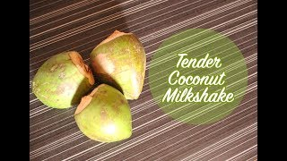Tender coconut milkshake | Coconut Drink | Easy Milk Shake | Milk Recipe | Coconut | BACAH | 105 |