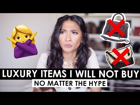 LUXURY ITEMS I WILL NOT BUY NO MATTER THE HYPE | TAG