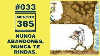 Nunca abandones, nunca te rindas - #033 - MENTOR365
