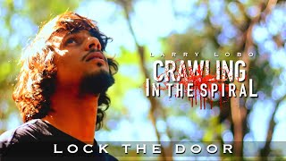 Crawling In The Spiral (Official Music Video)  - Larry Lobo - Lock the Door