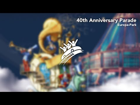 Europa-Park: 40th Anniversary Parade - Theme Park Music