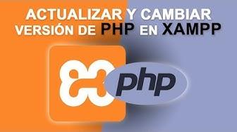 Actualizar o cambiar la versión de PHP en XAMPP