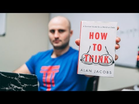 """How To Think"" by Alan Jacobs 
