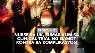 Frontliners: Nurse sa UK na sumailalim sa clinical trial laban sa COVID-19, isa nang survivor!