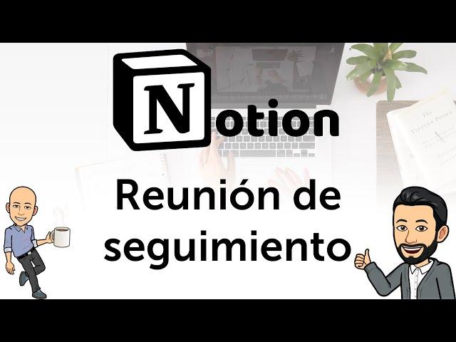 #4 Teletrabajo con Notion - La reunión de seguimiento