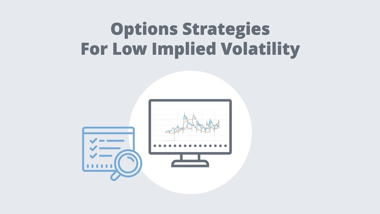 Options strategies for low volatility