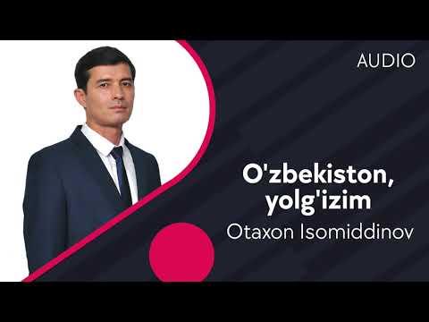 Otaxon Isomiddinov - O'zbekiston, Yolg'izim