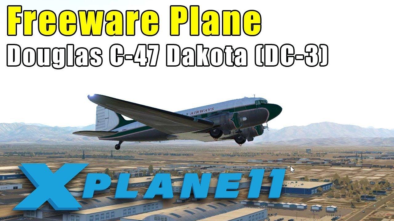 X-Plane 11: Freeware Plane - AMAZING Douglas C-47 (DC-3) in BETA   GET THIS  PLANE!