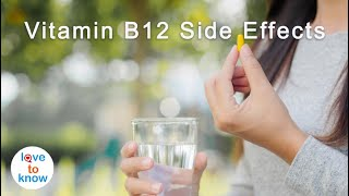 Side Effects Of Too Much Vitamin B12