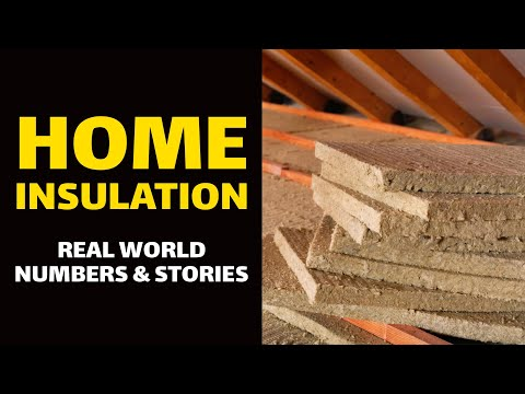 Home Insulation: Real World Numbers & Stories