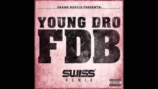 Young Dro - F.D.B. (SWISS Remix)