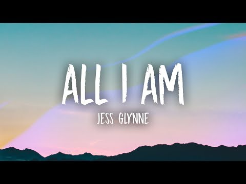 Jess Glynne  All I Am Lyrics