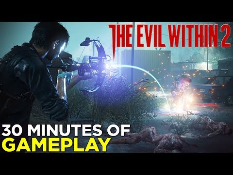 The Evil Within 2 — 30 Minutes of NEW GAMEPLAY & Impressions!