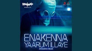 Enakenna Yaarum Illaye (Zingaroe Remix)