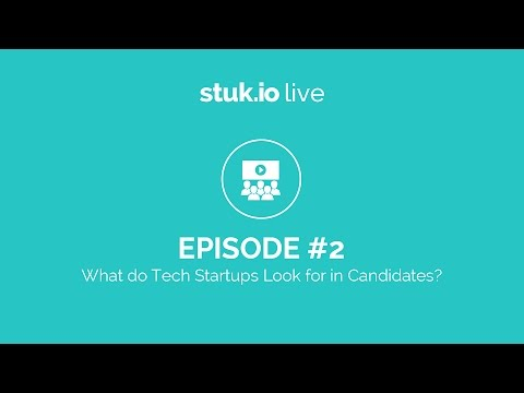Stuk Live #2 - What do Tech Startups Look for in Candidates?