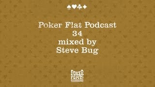 Poker Flat Podcast 34 mixed by Steve Bug