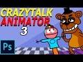 FNAF PHOTOSHOP ANIMATION: in CrazyTalk Animator 3