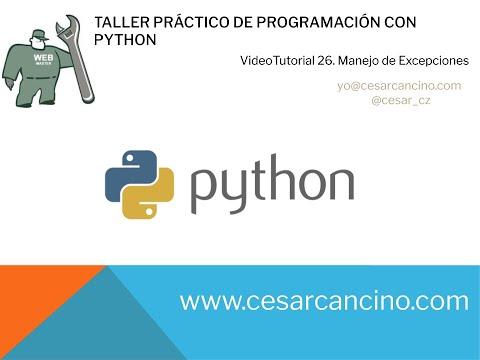 Videotutorial 26 Taller Práctico Programación con Python. Manejo de Excepciones