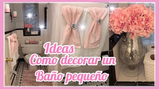COMO DECORAR UN BAÑO PEQUEÑO/ IDEAS PARA DECORAR TU BAÑO/ DECORACIONES
