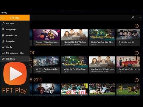 [Tải về] FPT Play cho Windows 10 – Xem phim, xem hài, xem bóng đá vô tư