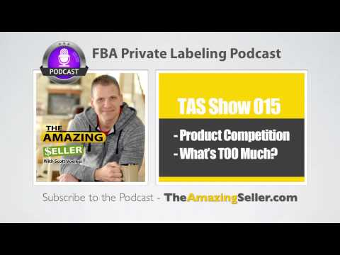 What Is Too Much Competition When Choosing Your Amazon Private Label Product?-TAS Show Ep. 15