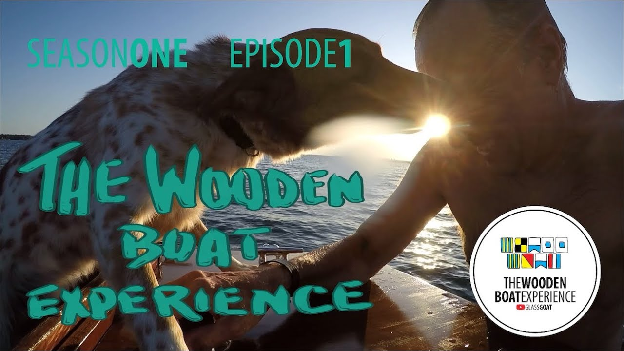 The Wooden Boat Experience Season 1 Episode 1