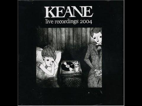 Keane - Live Recordings 2004 (Full Album)