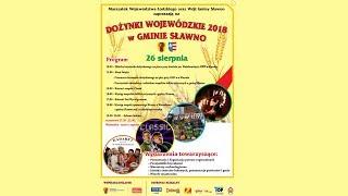 Dożynki Wojewódzkie 2018 w Gminie Sławno - UROCZYSTOŚĆ I KONCERTY