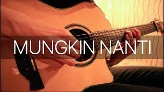 Mungkin Nanti - Peterpan (Fingerstyle Guitar Cover)
