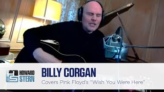 "Billy Corgan Covers Pink Floyd's ""Wish You Were Here"" on the Stern Show"