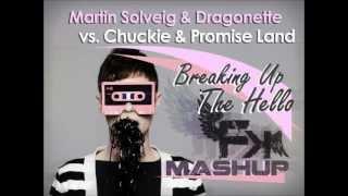 Martin Solveig & Dragonette vs. Chuckie & Promise Land - Breaking Up The Hello (FK Mashup)