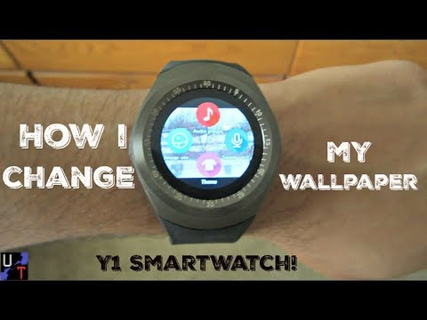 Y1 Smartwatch How To Change Your Wallpaper 2018 Youtube