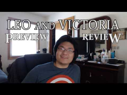 Leo & Victoria Preview Review