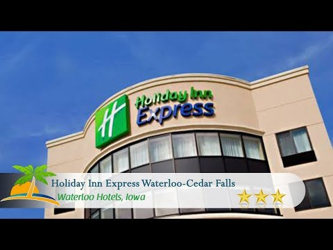 Holiday Inn Express Waterloo-Cedar Falls - Waterloo Hotels, Iowa