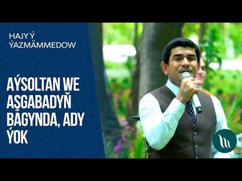 Hajy Yazmammedow - Aysoltan, Ashgabadyn Bagynda, Ady Yok   2020