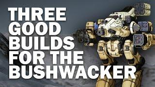 Bushwacker first impressions - Mechwarrior Online