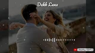 Dekh Lena by Arijit Singh whatsapp status | Kehta hai sun yeh dhoop kianara status