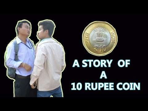 |Story of a 10 Rupee coin| |Northeast video| |kindavines|
