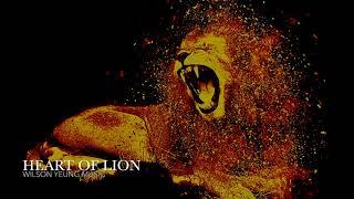 Heart of Lion - Wilson Yeung [Epic Battle Music]