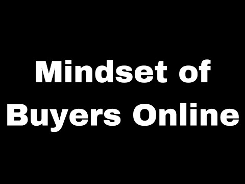 Mindset of Buyers Online