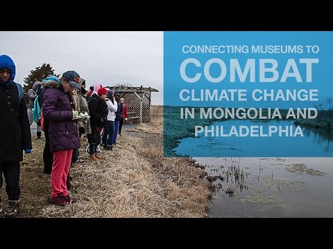 Connecting Museums to Combat Climate Change in Mongolia and Philadelphia