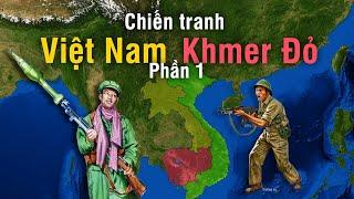 Tóm tắt Chiến Tranh Việt Nam - Khmer Đỏ | Phần 1